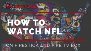 nfl ticket firestick, watch the patriots jets game, watch the cowboys game, watch the cowboys game on firestick