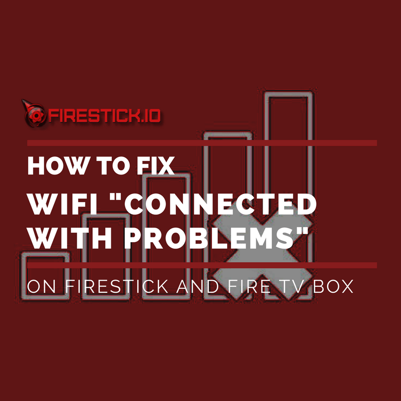 "How To Fix ""Connected With Problems"" Fire Stick and Fire"